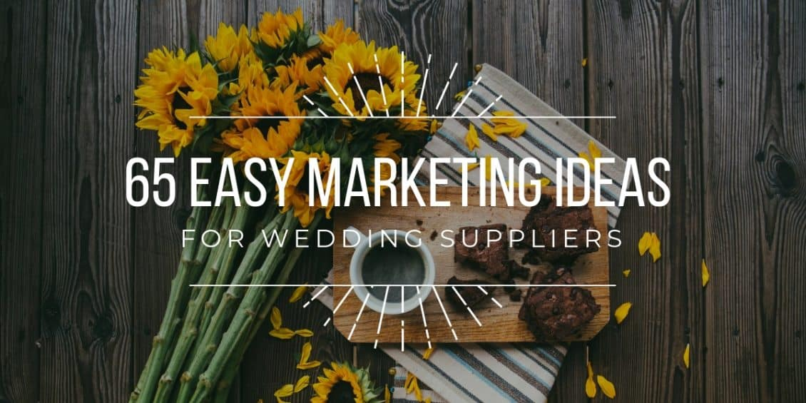 easy marketing ideas for wedding suppliers